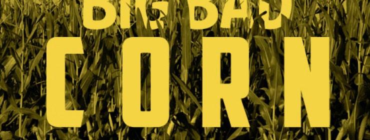 Big Bad Corn
